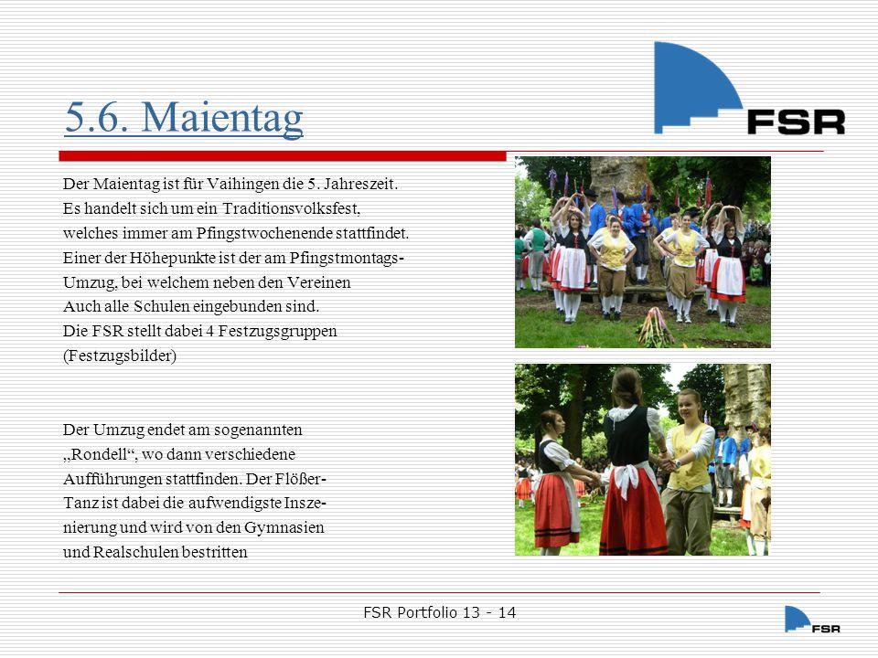 5.6. Maientag Der Maientag ist für Vaihingen die 5. Jahreszeit.