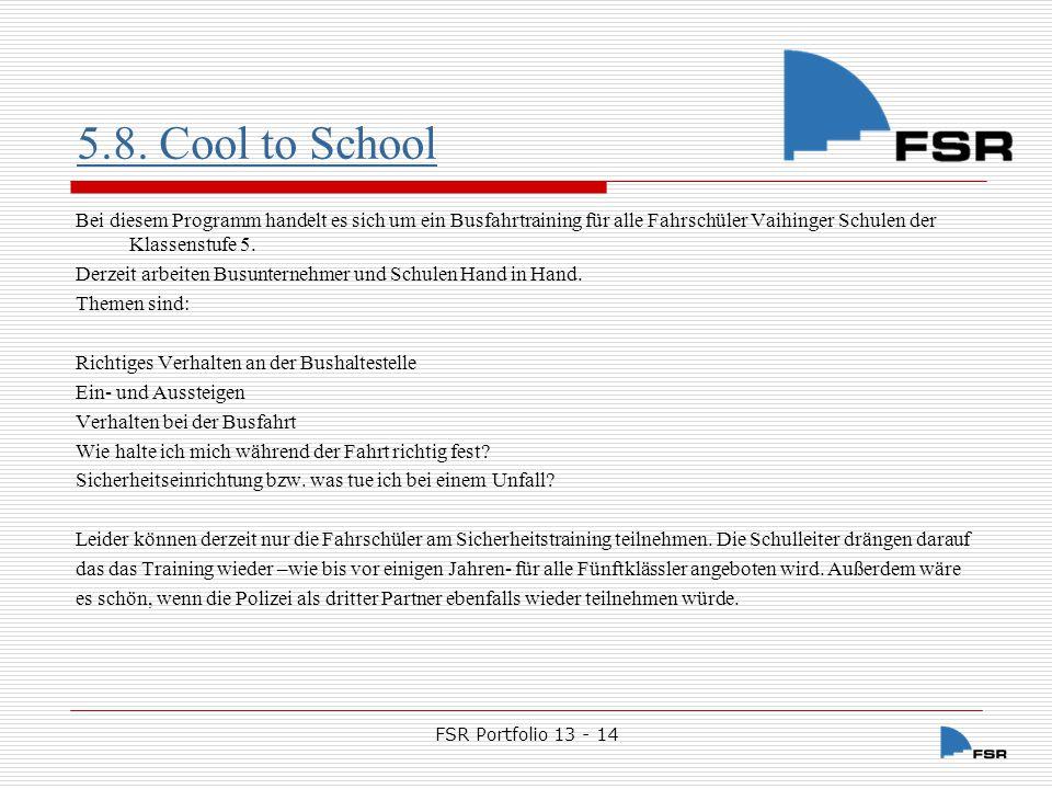 5.8. Cool to School Bei diesem Programm handelt es sich um ein Busfahrtraining für alle Fahrschüler Vaihinger Schulen der Klassenstufe 5.