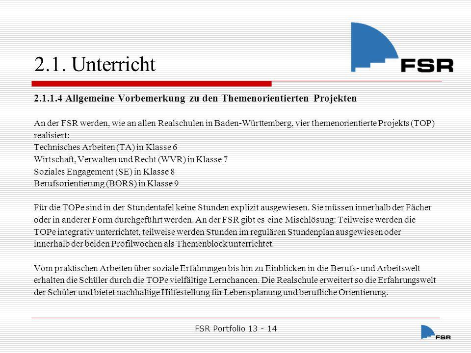 2.1. Unterricht 2.1.1.4 Allgemeine Vorbemerkung zu den Themenorientierten Projekten.