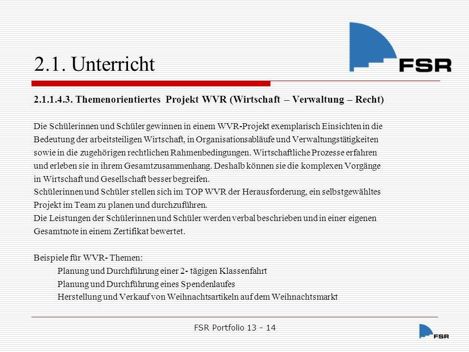 2.1. Unterricht 2.1.1.4.3. Themenorientiertes Projekt WVR (Wirtschaft – Verwaltung – Recht)