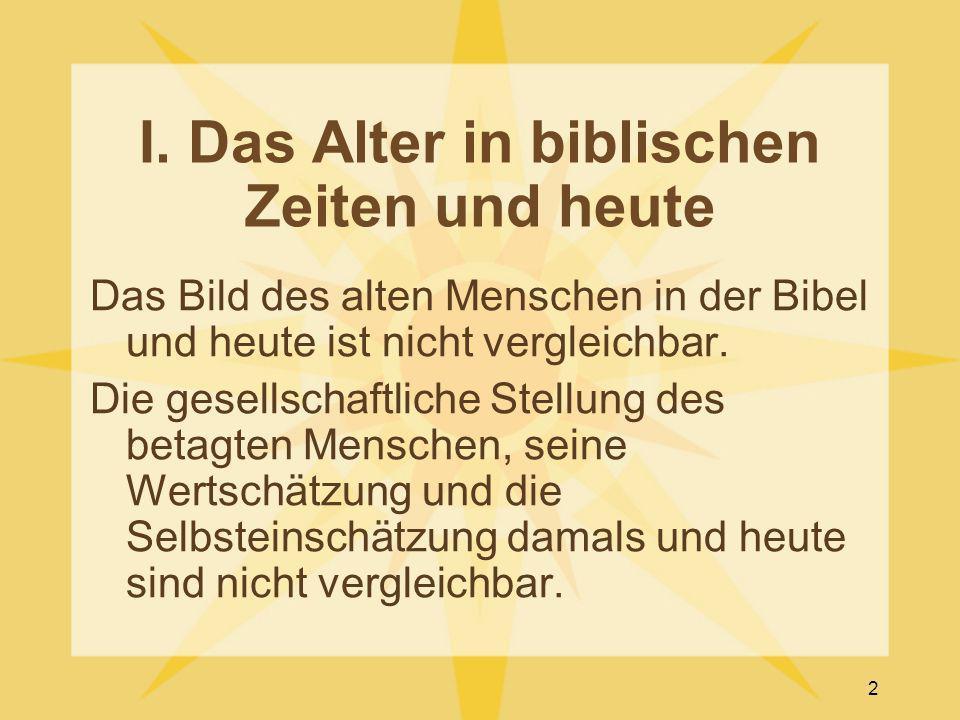 I. Das Alter in biblischen Zeiten und heute