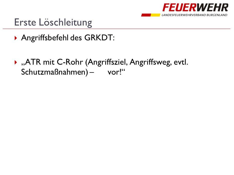 Erste Löschleitung Angriffsbefehl des GRKDT: