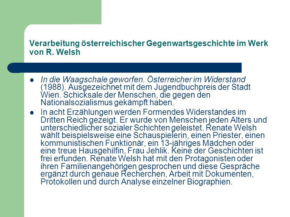 Verarbeitung österreichischer Gegenwartsgeschichte im Werk von R. Welsh