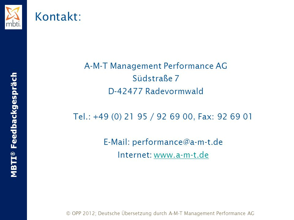 Kontakt: A-M-T Management Performance AG Südstraße 7