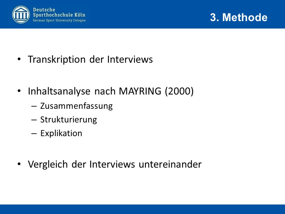 Transkription der Interviews Inhaltsanalyse nach MAYRING (2000)