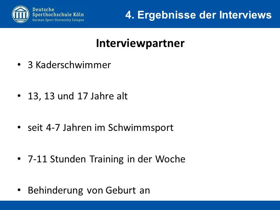 Interviewpartner 4. Ergebnisse der Interviews 3 Kaderschwimmer