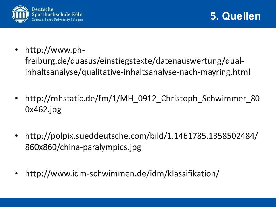 5. Quellen http://www.ph-freiburg.de/quasus/einstiegstexte/datenauswertung/qual-inhaltsanalyse/qualitative-inhaltsanalyse-nach-mayring.html.