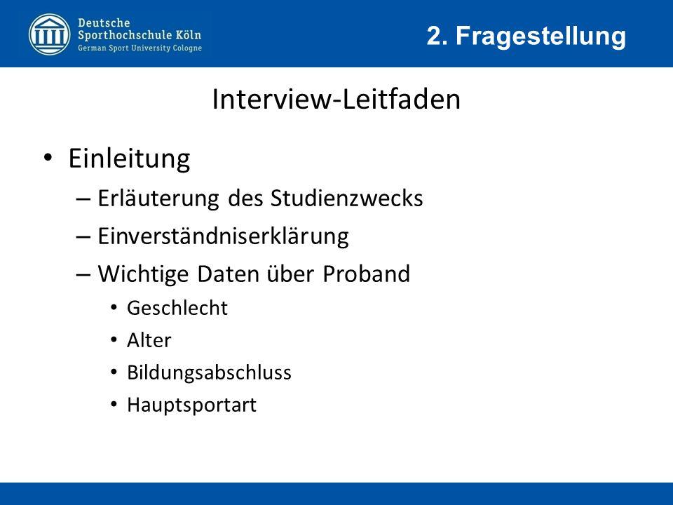 Interview-Leitfaden Einleitung 2. Fragestellung