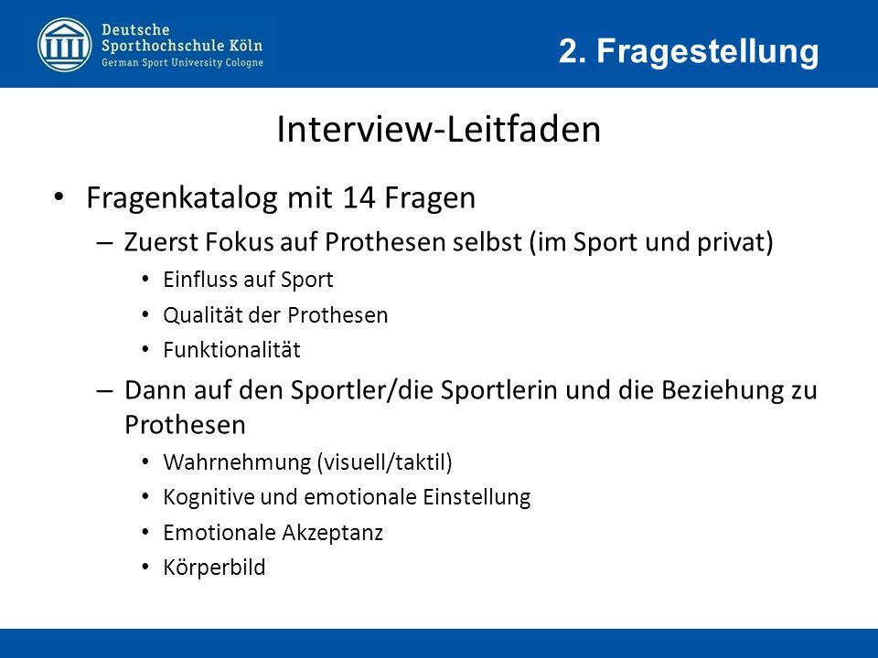 Interview-Leitfaden 2. Fragestellung Fragenkatalog mit 14 Fragen