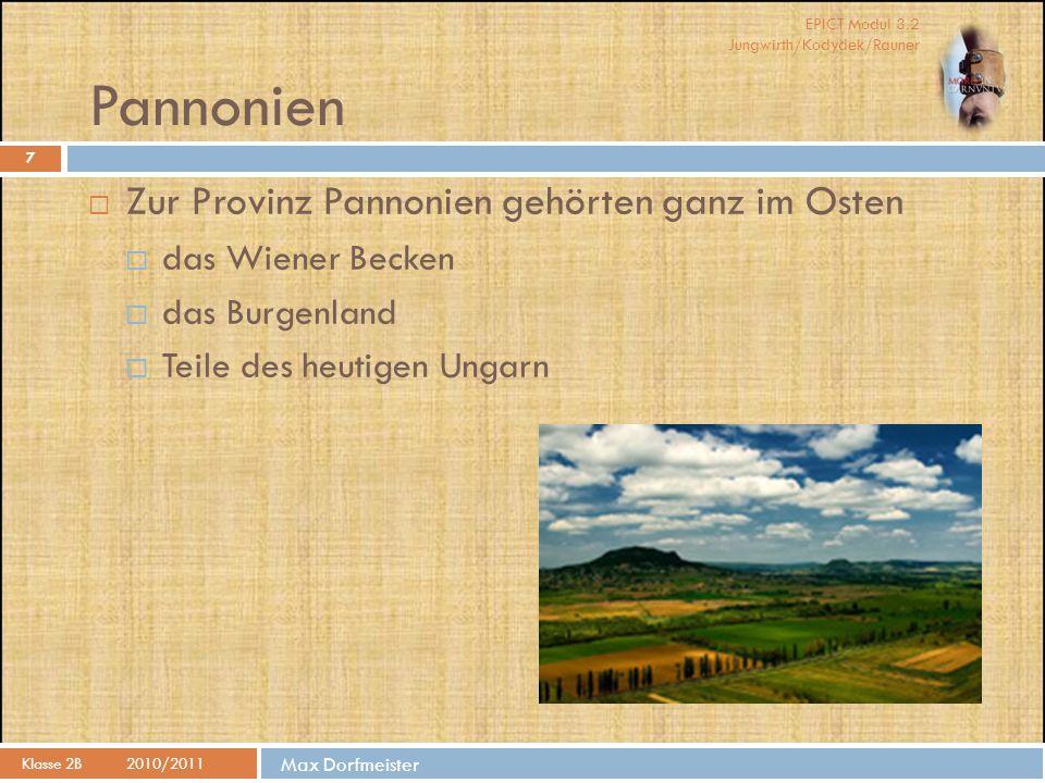 Pannonien Zur Provinz Pannonien gehörten ganz im Osten