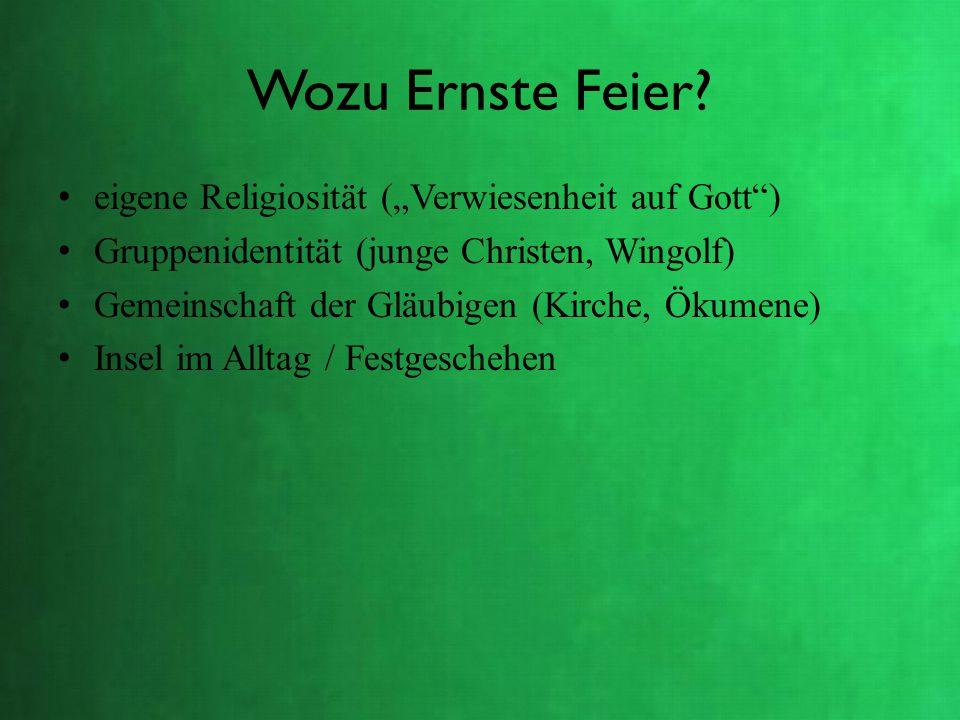 """Wozu Ernste Feier eigene Religiosität (""""Verwiesenheit auf Gott )"""