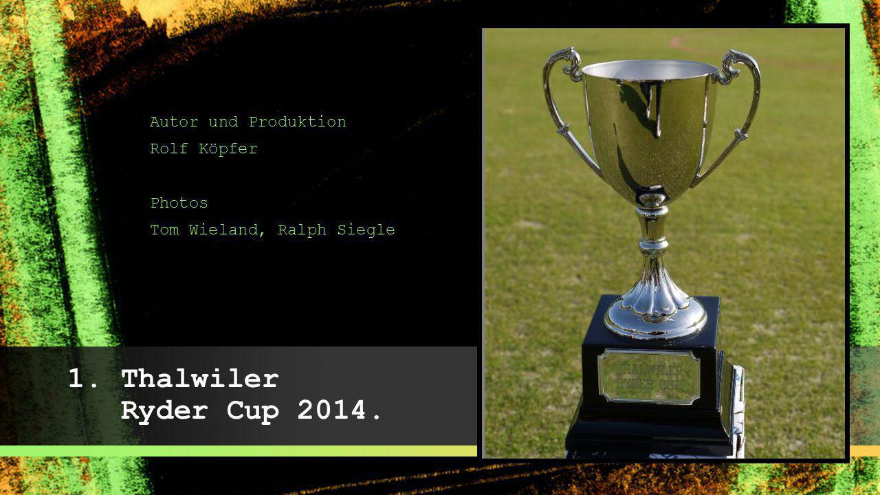 1. Thalwiler Ryder Cup 2014. Autor und Produktion Rolf Köpfer Photos
