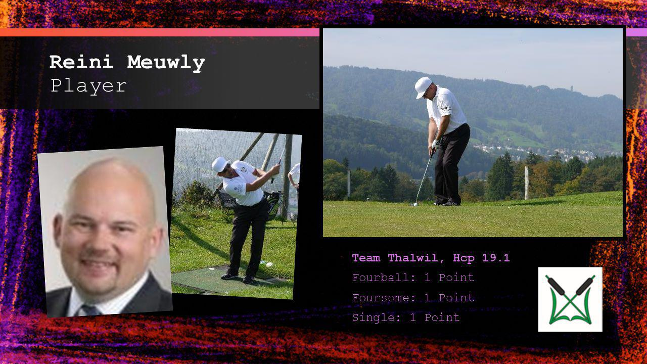 Reini Meuwly Player Team Thalwil, Hcp 19.1 Fourball: 1 Point