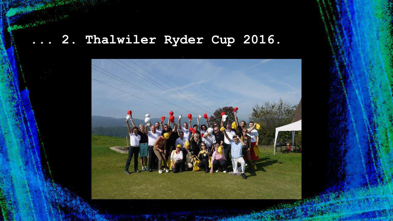 ... 2. Thalwiler Ryder Cup 2016.