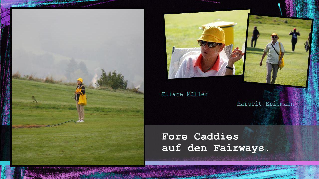 Fore Caddies auf den Fairways.