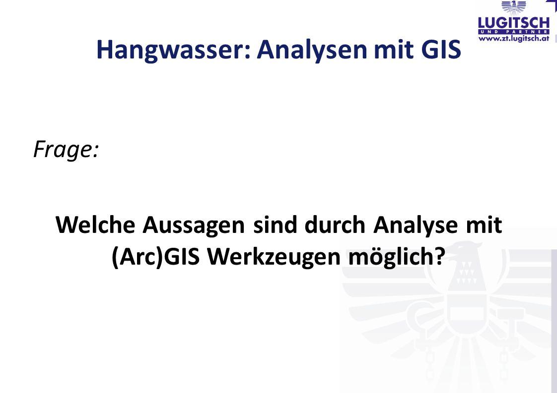 Hangwasser: Analysen mit GIS