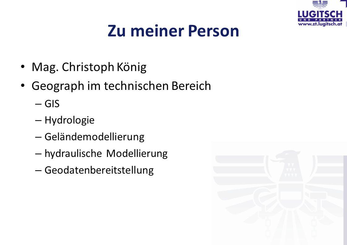 Zu meiner Person Mag. Christoph König Geograph im technischen Bereich