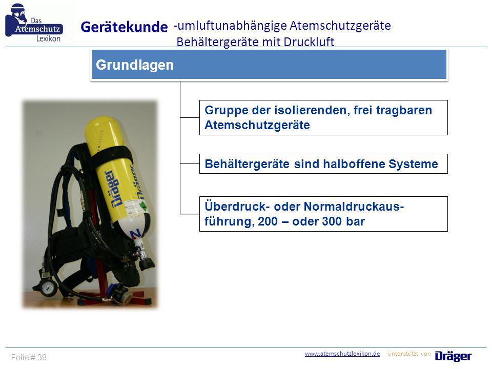 Gerätekunde -umluftunabhängige Atemschutzgeräte Behältergeräte mit Druckluft Grundlagen. Gruppe der isolierenden, frei tragbaren Atemschutzgeräte.