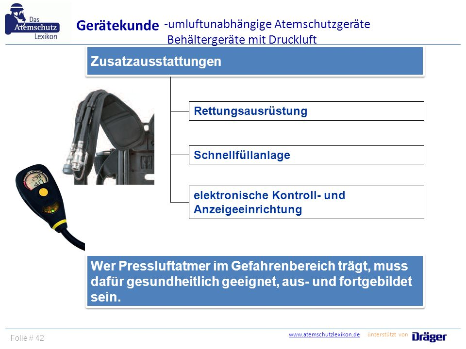 Gerätekunde -umluftunabhängige Atemschutzgeräte Behältergeräte mit Druckluft Zusatzausstattungen.