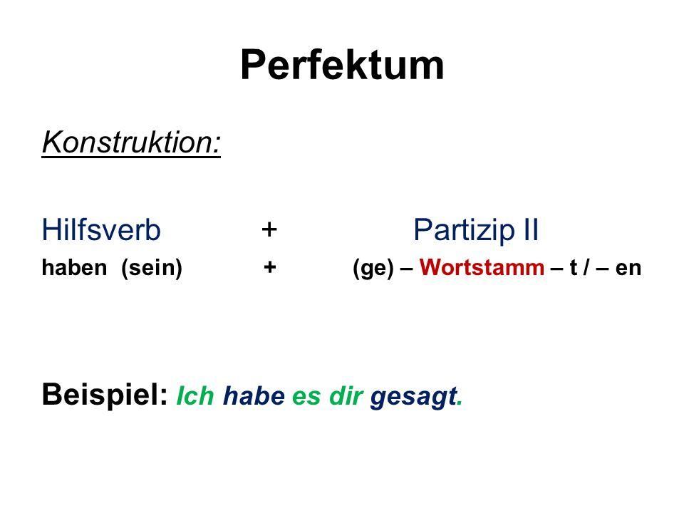 Perfektum Konstruktion: Hilfsverb + Partizip II