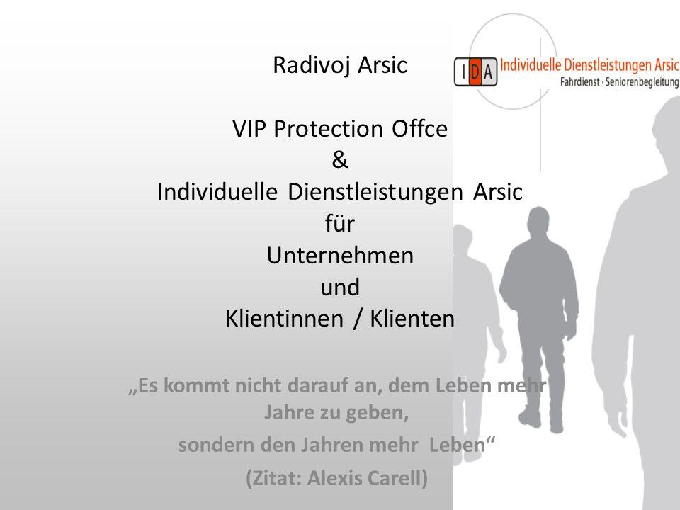 Radivoj Arsic VIP Protection Offce & Individuelle Dienstleistungen Arsic für Unternehmen und Klientinnen / Klienten