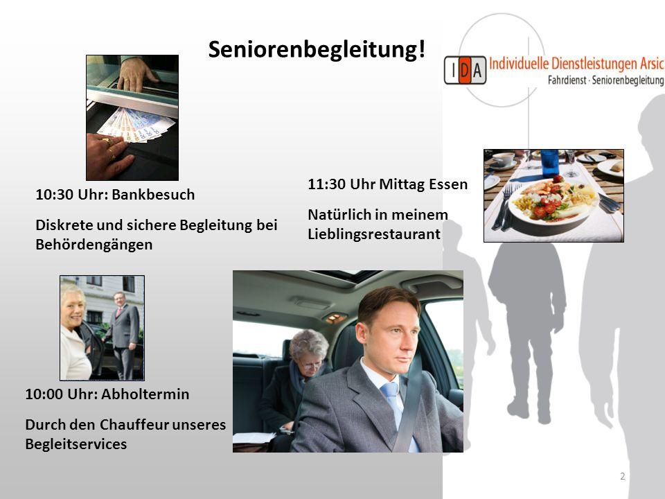 Seniorenbegleitung! 11:30 Uhr Mittag Essen 10:30 Uhr: Bankbesuch