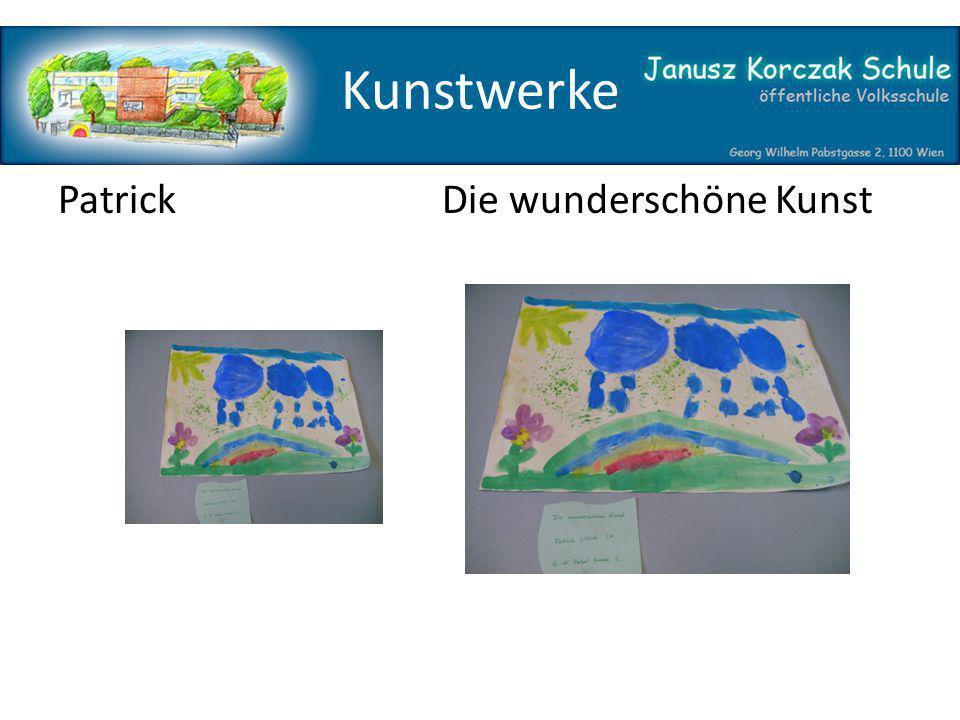 Kunstwerke Patrick Die wunderschöne Kunst