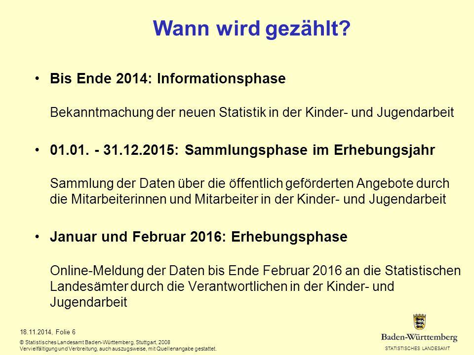 Wann wird gezählt Bis Ende 2014: Informationsphase Bekanntmachung der neuen Statistik in der Kinder- und Jugendarbeit.