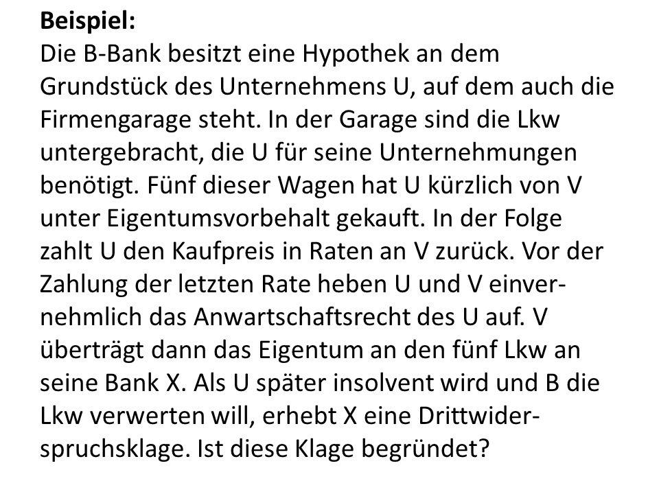 Beispiel: Die B-Bank besitzt eine Hypothek an dem Grundstück des Unternehmens U, auf dem auch die Firmengarage steht.