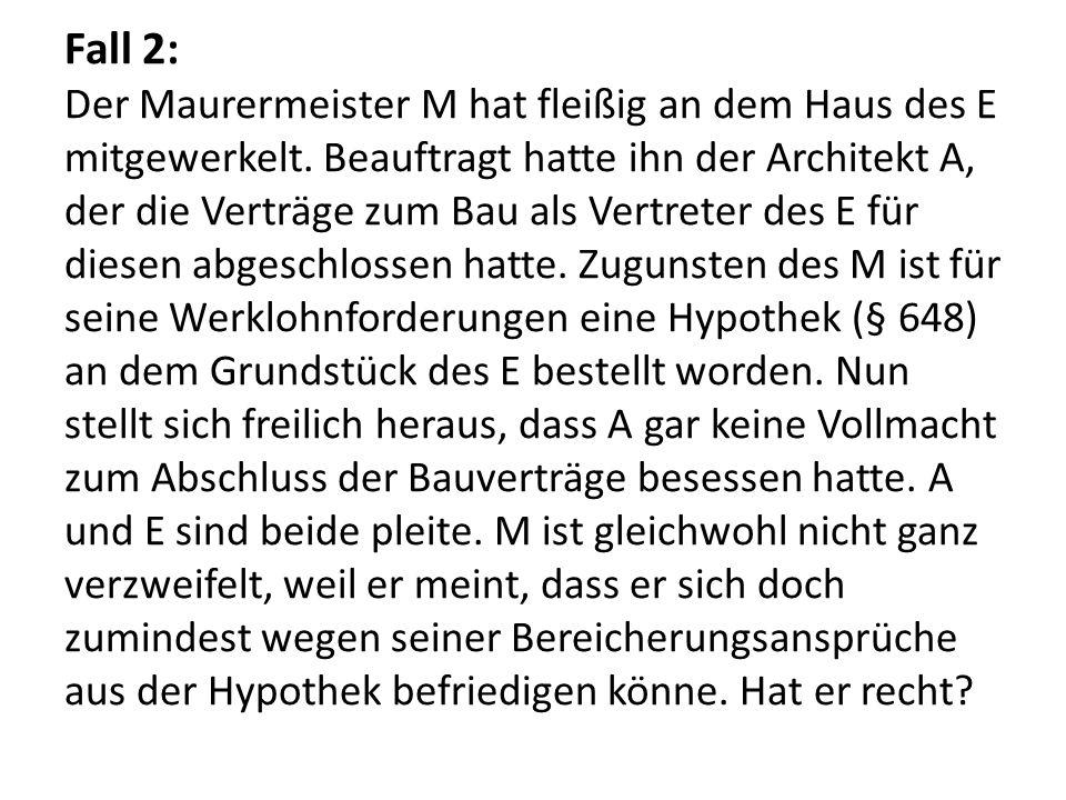 Fall 2: Der Maurermeister M hat fleißig an dem Haus des E mitgewerkelt