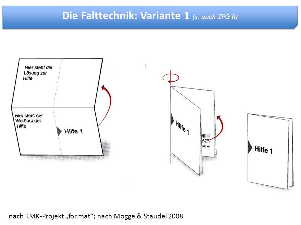 Die Falttechnik: Variante 1 (s. auch ZPG II)