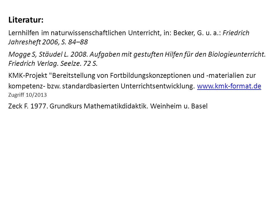 Literatur: Lernhilfen im naturwissenschaftlichen Unterricht, in: Becker, G. u. a.: Friedrich Jahresheft 2006, S. 84–88.