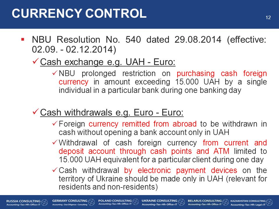 CURRENCY CONTROL NBU Resolution No. 540 dated 29.08.2014 (effective: 02.09. - 02.12.2014) Cash exchange e.g. UAH - Euro: