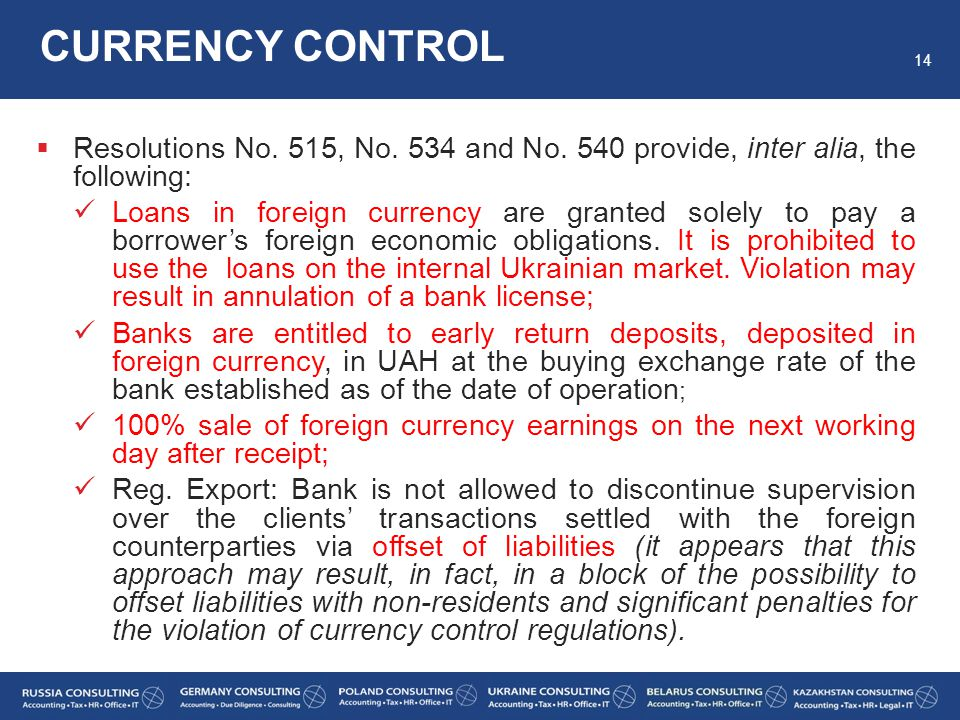 CURRENCY CONTROL Resolutions No. 515, No. 534 and No. 540 provide, inter alia, the following:
