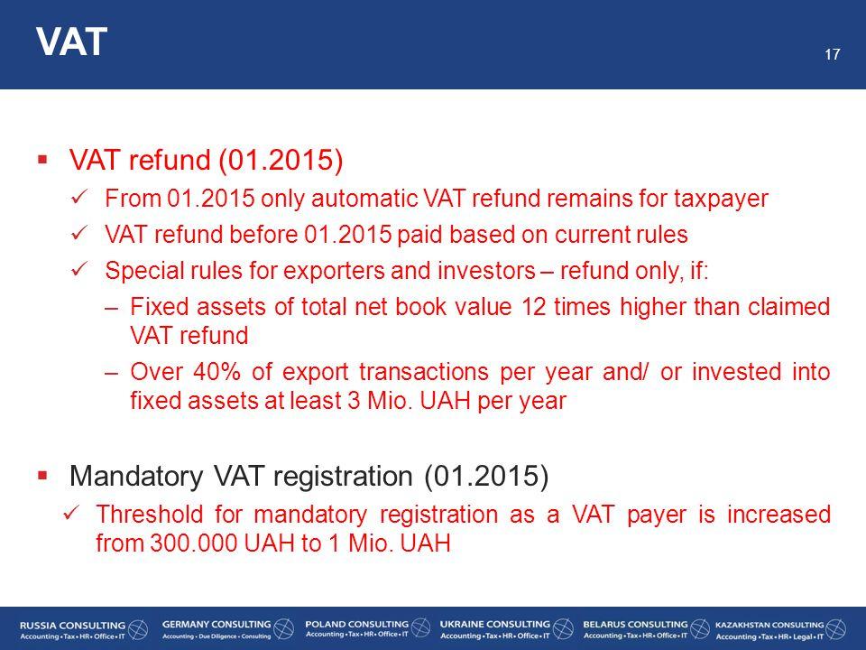 VAT VAT refund (01.2015) Mandatory VAT registration (01.2015)