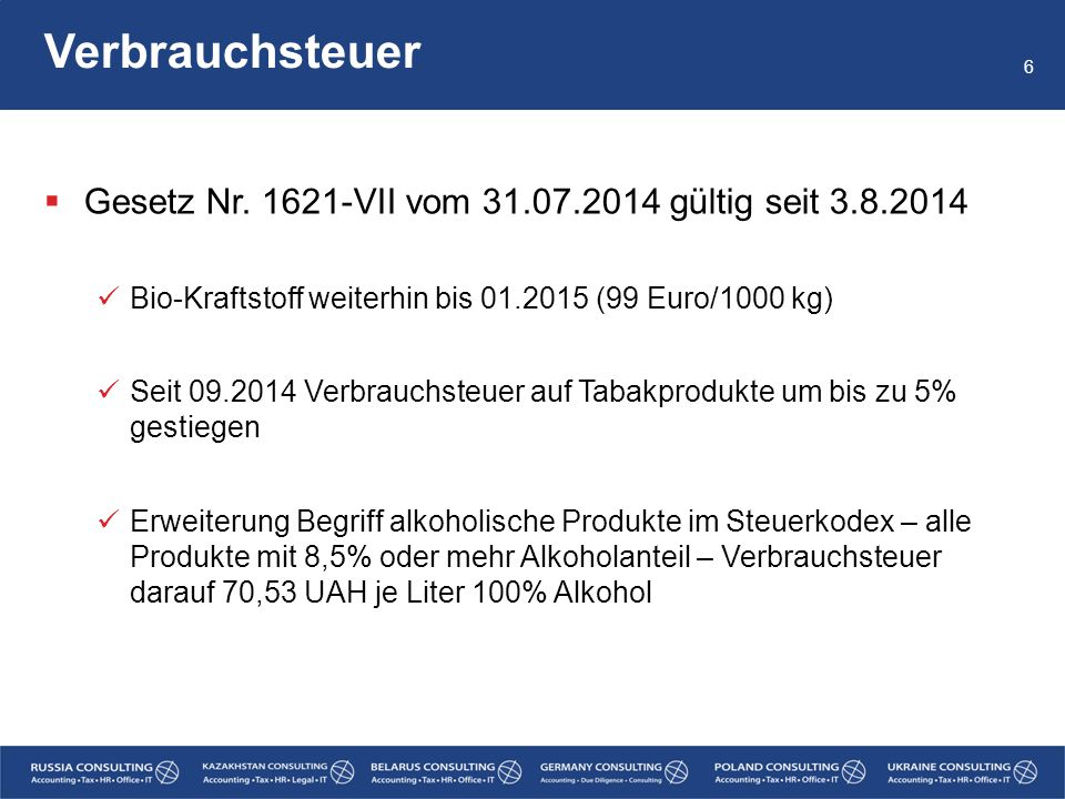Verbrauchsteuer Gesetz Nr. 1621-VII vom 31.07.2014 gültig seit 3.8.2014. Bio-Kraftstoff weiterhin bis 01.2015 (99 Euro/1000 kg)