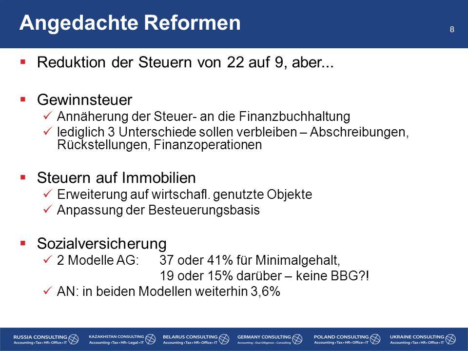 Angedachte Reformen Reduktion der Steuern von 22 auf 9, aber...