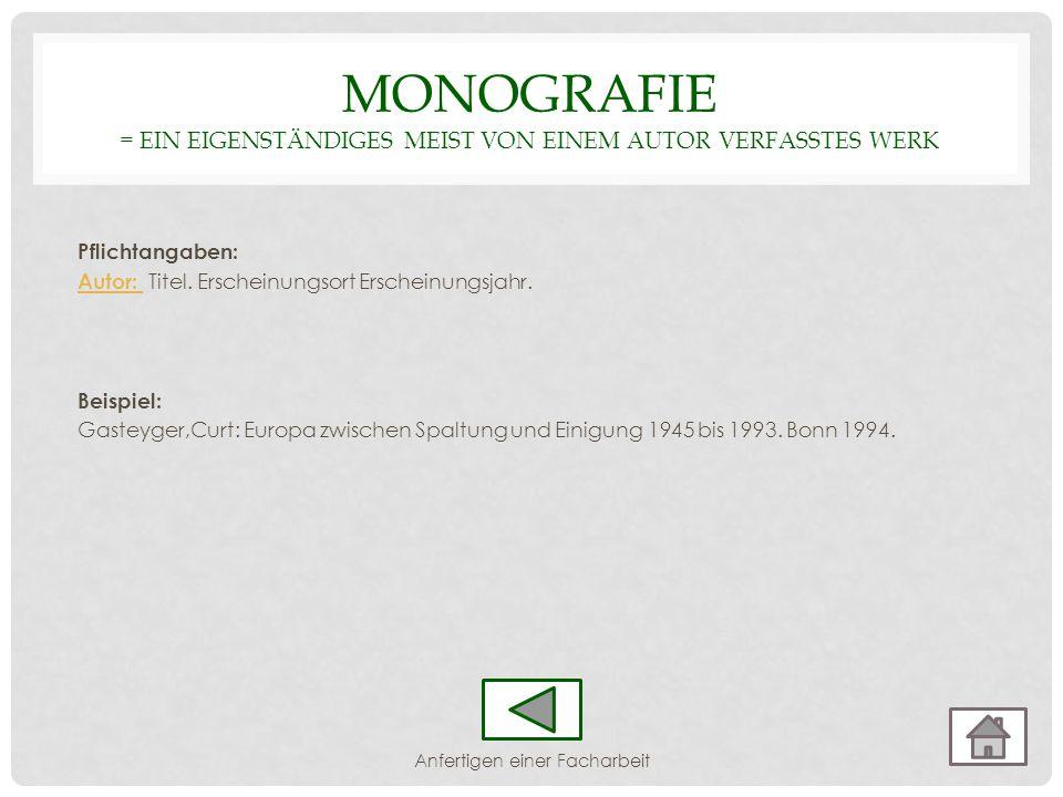 Monografie = ein eigenständiges meist von einem Autor verfasstes Werk