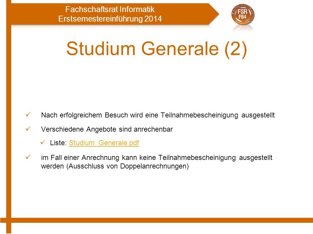 Studium Generale (2) Nach erfolgreichem Besuch wird eine Teilnahmebescheinigung ausgestellt. Verschiedene Angebote sind anrechenbar.