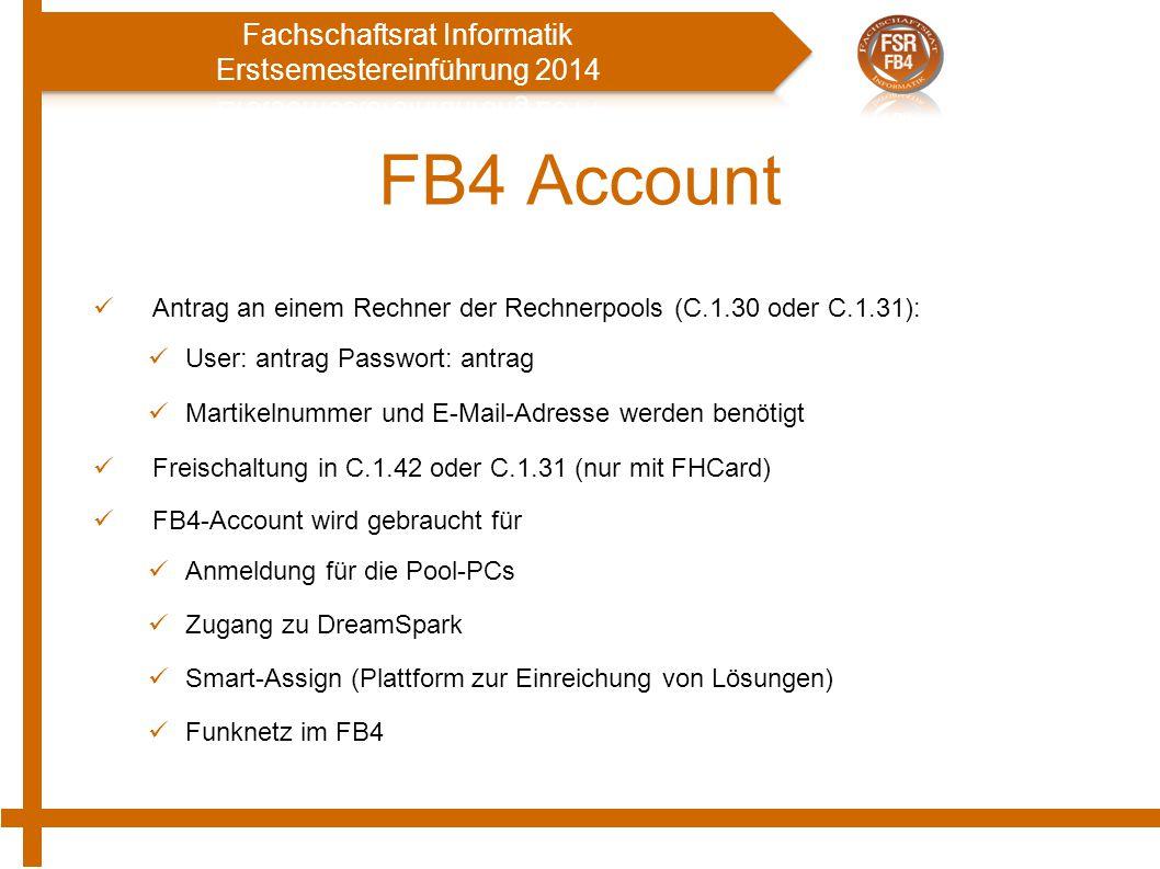 FB4 Account Antrag an einem Rechner der Rechnerpools (C.1.30 oder C.1.31): User: antrag Passwort: antrag.