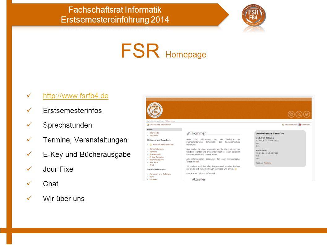 FSR Homepage http://www.fsrfb4.de Erstsemesterinfos Sprechstunden