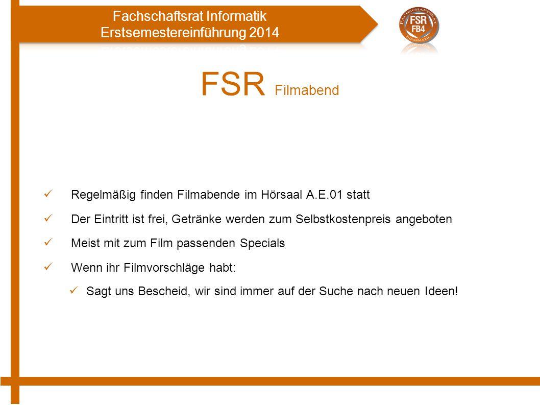 FSR Filmabend Regelmäßig finden Filmabende im Hörsaal A.E.01 statt