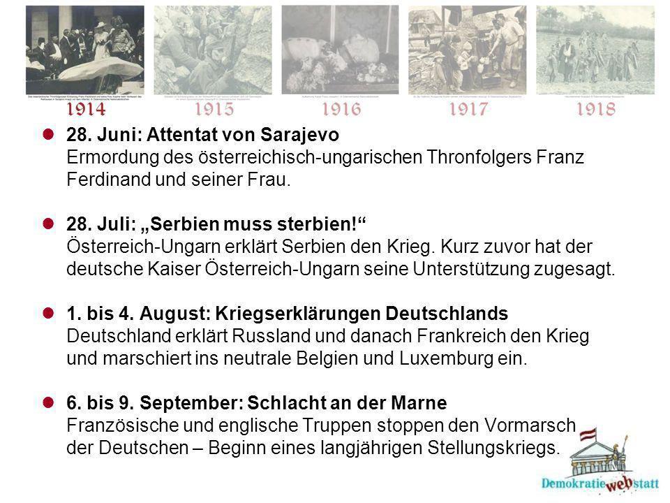 28. Juni: Attentat von Sarajevo Ermordung des österreichisch-ungarischen Thronfolgers Franz Ferdinand und seiner Frau.