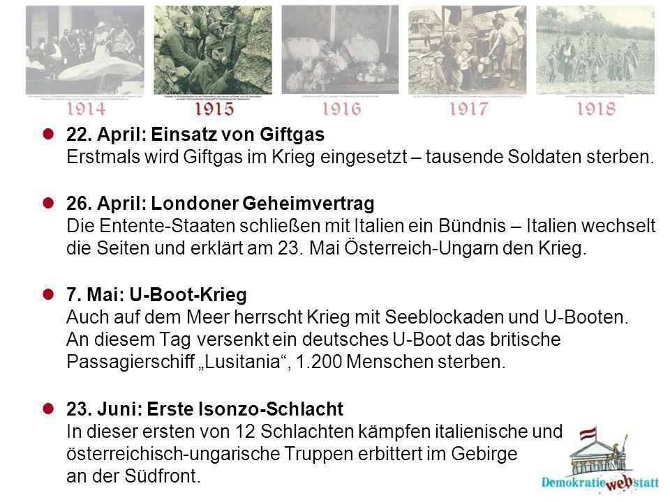 22. April: Einsatz von Giftgas Erstmals wird Giftgas im Krieg eingesetzt – tausende Soldaten sterben.