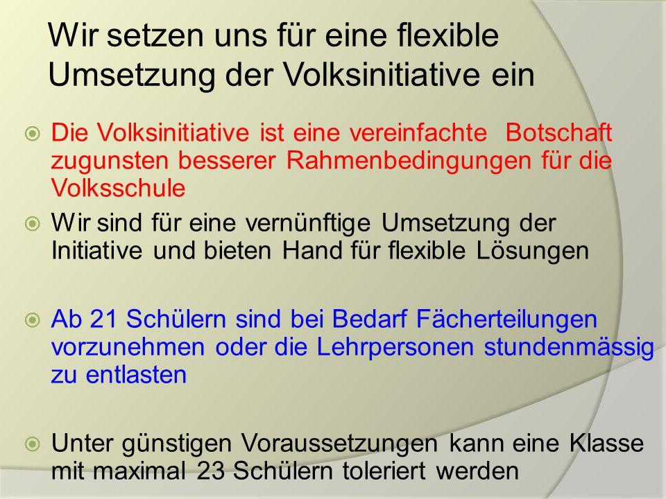 Wir setzen uns für eine flexible Umsetzung der Volksinitiative ein