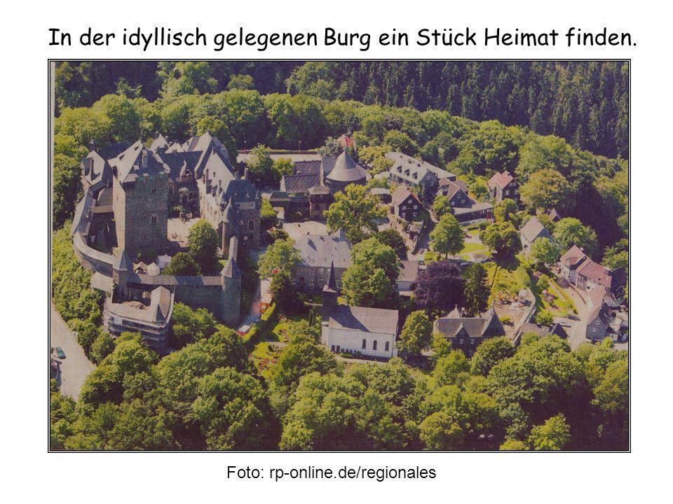 In der idyllisch gelegenen Burg ein Stück Heimat finden.