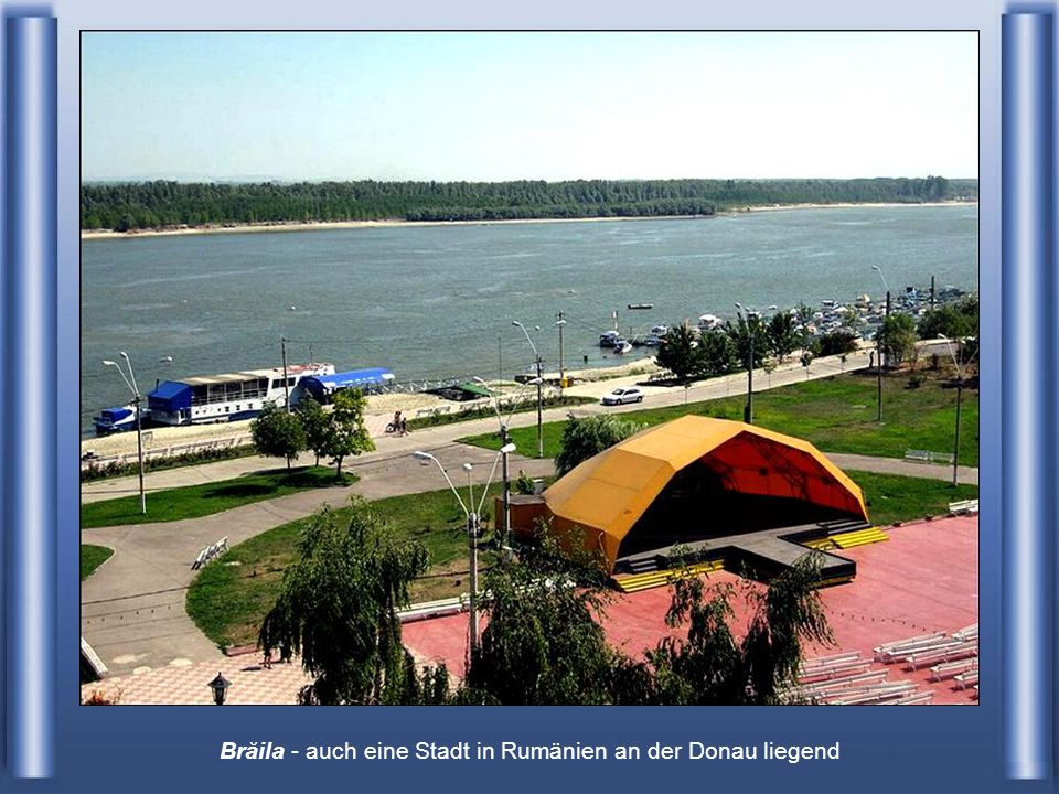 Brăila - auch eine Stadt in Rumänien an der Donau liegend