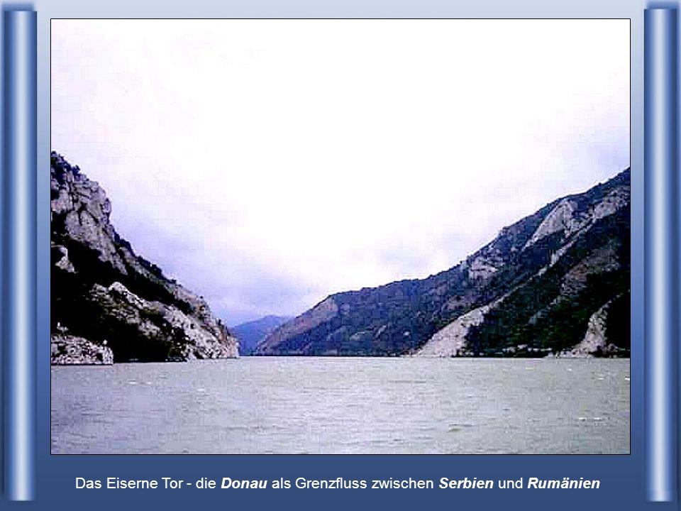 Das Eiserne Tor - die Donau als Grenzfluss zwischen Serbien und Rumänien