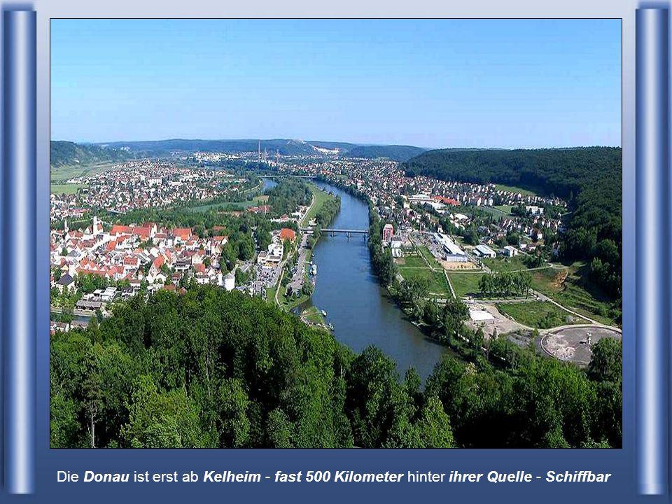 Die Donau ist erst ab Kelheim - fast 500 Kilometer hinter ihrer Quelle - Schiffbar