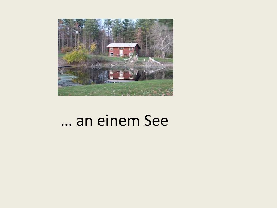 … an einem See